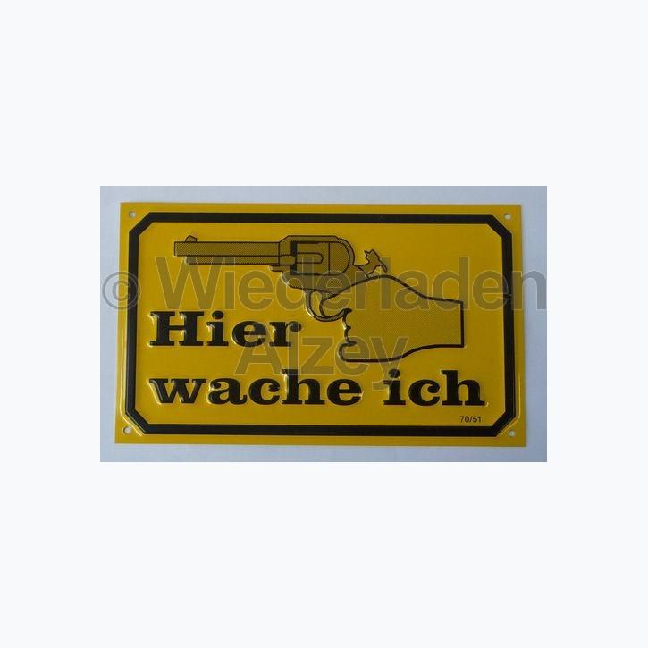 """Schild """"Hier wache ich"""", Aluminium, gelb, Größe ca. 12,0 x 20,0 cm"""